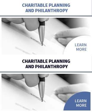 Charitable Planning and Philanthropy